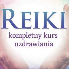 """Recenzja książki: Walter Lubeck oraz Frank Arjava Petter """"Reiki kompletny kurs uzdrawiania"""""""