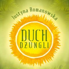 "Recenzja książki: Justyna Romanowska ""Duch Dżungli"""