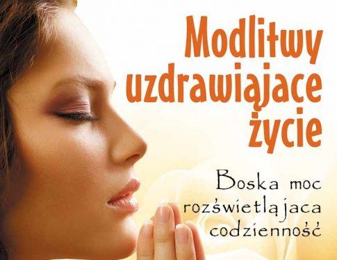 """Recenzja książki: Sonia Choquette """"Modlitwy uzdrawiające życie"""""""
