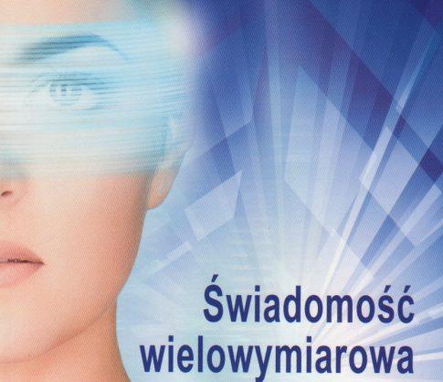 """Recenzja książki: Danuta Adamska-Rutkowska """"Świadomość wielowymiarowa w świetle badań naukowych"""""""