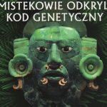 """Recenzja książki: Maciej Kuczyński """"Rok 838, w którym Mistekowie odkryli kod genetyczny"""""""
