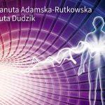 """Recenzja książki: Danuta Adamska-Rutkowska oraz Danuta Dudzik """"Kwantowa rzeczywistość"""""""
