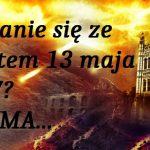 10 szokujących przepowiedni na 13 maja 2017! 100 lat od objawień w Fatimie!